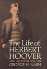 The Life of Herbert Hoover, Volume 1 by George H. Nash
