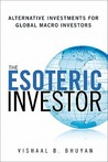 The Esoteric Investor: Alternative Investments for Global Macro Investors
