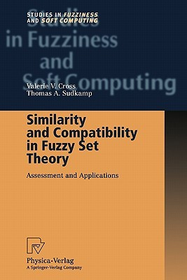 Similarity and Compatibility in Fuzzy Set Theory: Assessment and Applications