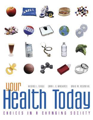 Your Health Today: Choices in a Changing Society with Online Learning Center Bind-In Card