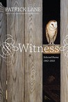 Witness: Selected Poems 1962-2010