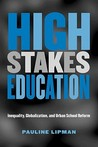 High Stakes Education: Inequality, Globalization, and Urban School Reform