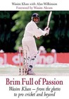 Brim Full of Passion: Wasim Khan - From the ghetto to Pro Cricket and Beyond