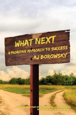 What Next: A Proactive Approach to Success