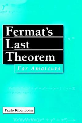Fermat S Last Theorem for Amateurs by Paulo Ribenboim