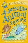 Awesome Animal Stories (Super Shorts) (Super Shorts)