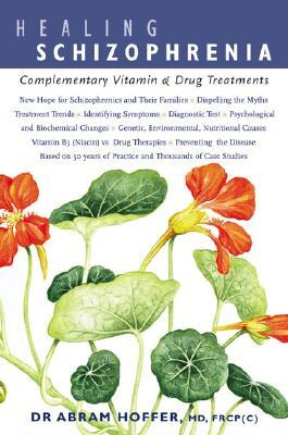 Healing Schizophrenia: Complementary Vitamin & Drug Treatments
