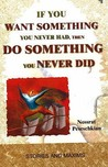 If You Want Something You Never Had, Then Do Something You Never Did: Stories And Maxims