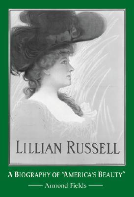 Lillian Russell by Armond Fields