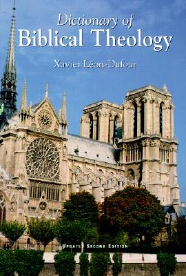 Dictionary of Biblical Theology by Xavier Léon-Dufour