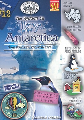 The Mystery in Icy Antarctica by Carole Marsh