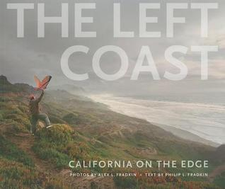 The Left Coast by Philip L. Fradkin