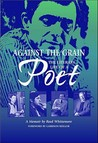Against the Grain: The Literary Life of a Poet, a Memoir by Reed Whittemore