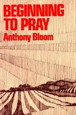 Beginning to Pray by Anthony Bloom