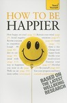 How To Be Happier: A Teach Yourself Guide (Teach Yourself: Relationships & Self Help)