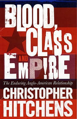 Blood, Class and Empire by Christopher Hitchens