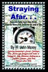 Straying Afar: Antarctica-Alaska-Japan-Asian Siberia; Across the Waves of the Sea & Over the Sands of Time
