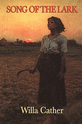 Song of the Lark by Willa Cather
