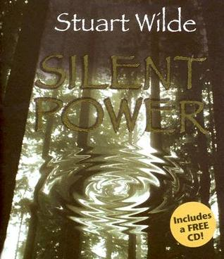 Silent Power [With CD] by Stuart Wilde