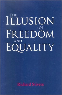 The Illusion of Freedom and Equality