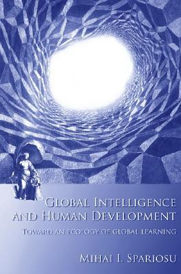 Global Intelligence and Human Development: Toward an Ecology of Global Learning