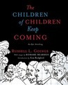 The Children of Children Keep Coming: An Epic Griotsong