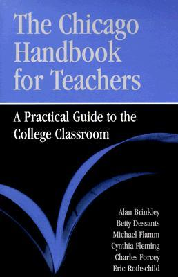 The Chicago Handbook for Teachers: A Practical Guide to the College Classroom