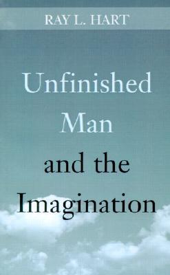 Unfinished Man and the Imagination: Toward an Ontology and a Rhetoric of Revelation