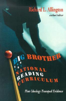 Big Brother and the National Reading Curriculum by Richard L. Allington