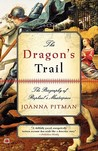The Dragon's Trail: The Biography of Raphael's Masterpiece