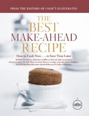 The Best Make-Ahead Recipe by Cook's Illustrated Magazine