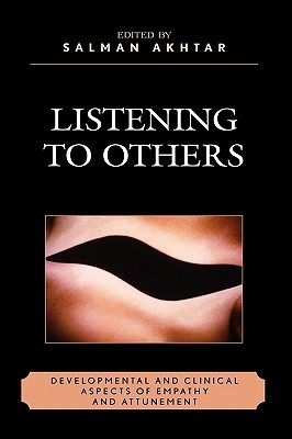 Listening to Others: Developmental and Clinical Aspects of Empathy and Attunement