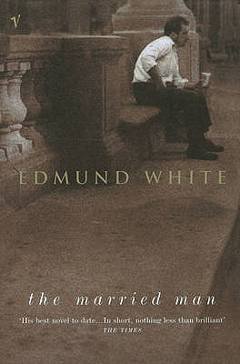 The Married Man by Edmund White
