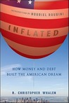 Inflated: How Money and Debt Built the American Dream