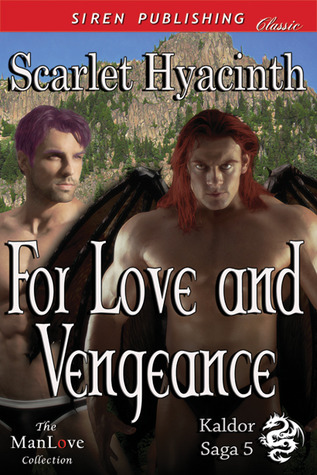 For Love and Vengeance by Scarlet Hyacinth