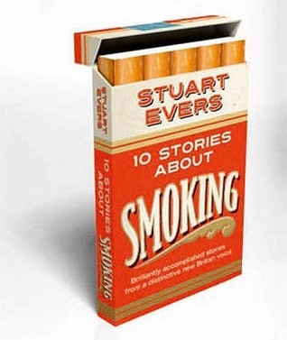 Ten Stories about Smoking by Stuart Evers