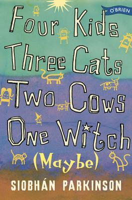 Four Kids, Three Cats, Two Cows, One Witch by Siobhán Parkinson