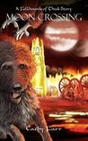 Moon Crossing - A Fellhounds of Thesk Story