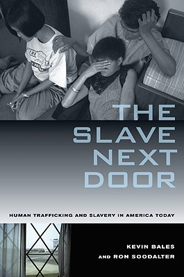 The Slave Next Door by Kevin Bales