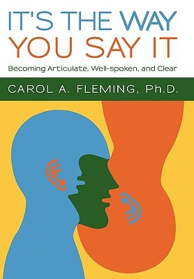 It's the Way You Say It by Carol A. Fleming