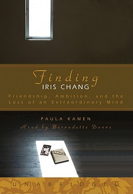 Finding Iris Chang by Paula Kamen
