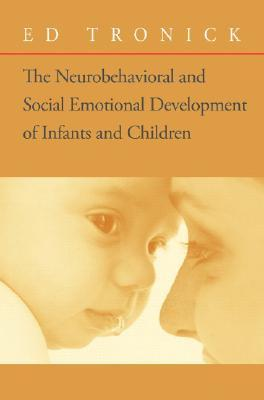 The Neurobehavioral and Social-Emotional Development of Infants and Children [With CD]