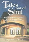 Tales Out of Shul: The Unorthodox Journal of an Orthodox Rabbi