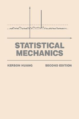 Statistical Mechanics by Kerson Huang