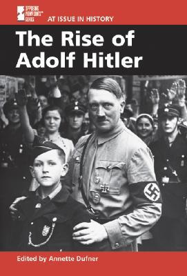 The Rise of Adolf Hitler by Annette Dufner — Reviews, Discussion ...