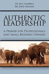 Authentic Leadership: A Primer For Professionals And Small Business Owners