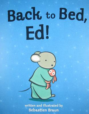 Back to Bed, Ed by Sebastien Braun