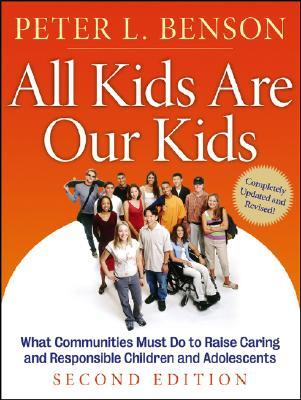 All Kids Are Our Kids by Peter L. Benson