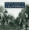 Historic Photos of the Chinese in California