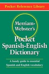 Merriam-Webster's Pocket Spanish-English Dictionary: A Handy Guide to Essential Spanish and English Vocabulary